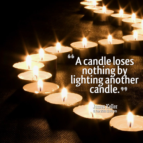candle-loses-nothing-by-lighting-another-candle